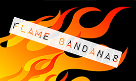 Flaming Bandanas